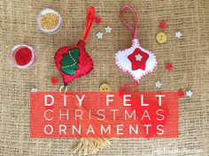DIY Felt Christmas Ornaments - Petit Bout de Chou