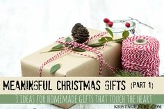 The best Christmas gifts are the ones from the heart. Here are three ideas that will be meaningful and special for years to come.