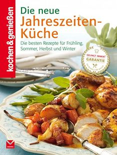 K&G - Die neue Jahreszeiten-Küche: Die besten Rezepte für Frühling, Sommer, Herbst und Winter (kochen & genießen)  http://buecher-box.eu/kg-die-neue-jahreszeiten-kueche-die-besten-rezepte-fuer-fruehling-sommer-herbst-und-winter-kochen-geniessen/