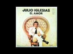 Julio Iglesias El Amor álbum completo - YouTube