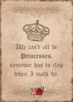 We Can't All Be Princesses - download & print