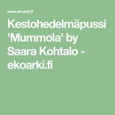 Kestohedelmäpussi 'Mummola' by Saara Kohtalo - ekoarki.fi
