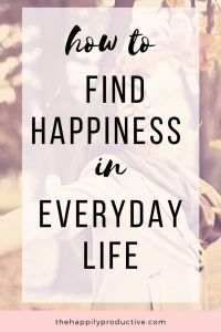 How to find happiness in everyday life - The Happily Productive Woman Quotes, Introduction To Psychology, How To Get Motivated, Reaching Goals, Love Affirmations, Healthy Lifestyle Motivation, Finding Happiness, Best Blogs, Learning To Be