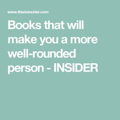 Books that will make you a more well-rounded person - INSIDER