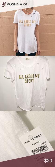 """all about my story tee Trendy Project Social T graphic tee! Has rips at the top and """" all about my story """" in a gold shiny print. Project Social T Tops Tees - Short Sleeve"""