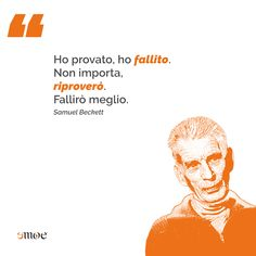 Non avere mai paura di fallire. 💪 Samuel Beckett, Ecards, Marketing, Memes, Movie Posters, Film Poster, Popcorn Posters, Billboard, E Cards