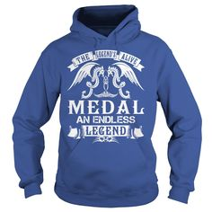 MEDAL Shirts - The Legend is Alive MEDAL An Endless Legend Name Shirts #gift #ideas #Popular #Everything #Videos #Shop #Animals #pets #Architecture #Art #Cars #motorcycles #Celebrities #DIY #crafts #Design #Education #Entertainment #Food #drink #Gardening #Geek #Hair #beauty #Health #fitness #History #Holidays #events #Home decor #Humor #Illustrations #posters #Kids #parenting #Men #Outdoors #Photography #Products #Quotes #Science #nature #Sports #Tattoos #Technology #Travel #Weddings #Women