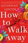 Review: How to Walk Away by Katherine Center (Amy's Book Obsession)