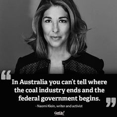"""Naomi Klein wrote the excellent book """"this changes everything"""". Naomi points out that capitalism is unsuited to tackling the issue of soaring greenhouse gas emissions and essentially climate change."""