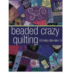 Crazy quilting neednt be sheer madness - thanks to the simple techniques covered in this excellent book. In Beaded Crazy Quilting readers learn the ins and outs of adding bead and ribbon work to this popular style of quilting. This format focuses on a single elaborate project that is the culmination of a series of smaller projects aimed at teaching various techniques. Step-by-step instructions, i...