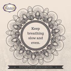 "Birth Affirmation: ""Keep breathing slow and even"" https://www.birthsongbotanicals.com/products/nurtured-mother-cramp"