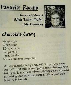 Chocolate Gravy--pretty good stuff-so retro Old Recipes, Vintage Recipes, Sweet Recipes, Cooking Recipes, Family Recipes, Cookbook Recipes, Crockpot Recipes, Chocolate Gravy Recipe, Just Desserts