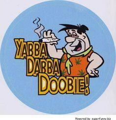 yabba dabba ...