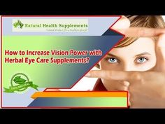 How to Increase Vision Power with Herbal Eye Care Supplements?