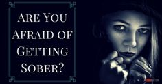 Fear can be crippling- https://www.sobernation.com/8-reasons-why-people-are-afraid-to-get-sober/#utm_sguid=167060,8685cadf-234c-966a-2738-4552f4861c08
