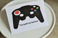 "Printable Father's Day Card-  ""You push my buttons."""