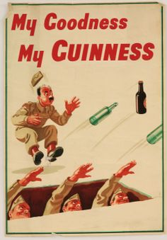 John Gilroy, 'MY GOODNESS, MY GUINNESS' Lithograph in colours, 1942 £100-150 28th January 2014