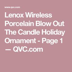 Lenox Wireless Porcelain Blow Out The Candle Holiday Ornament - Page 1 — QVC.com