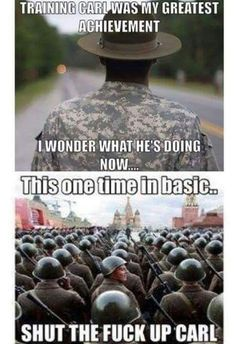 shut the fuck up carl Army Jokes, Military Jokes, Army Humor, Funny Images, Funny Photos, Marine Corps Humor, Funny Jokes, Hilarious, Funny As Hell