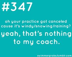 """Haha- and you say your sport sucks.Omg YAAS,I told one of my friends that I had to go cuz I had swim and she's like""""but it's snowing""""And I just laughed"""