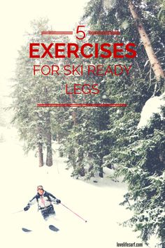 Are you ready to ski? Here's a great ski workout to get ready to hit the ski slopes this ski season! 5 simple leg exercises to get your leg ski (and snowboard) ready!