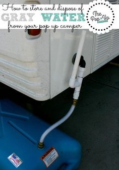 Our Gray Water System How we collect and dispose of our gray water while camping in our pop up trailer - 22 Awesome Diy Grey Water System Inspiration