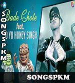 Bade Chote - Yo Yo Honey Singh Songs Pk Mp3 Download, Bade Chote - Yo Yo Honey Singh Mp3 Songs Download @ http://www.songspkm.com/album/6730