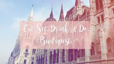Mini travel guide on what to eat, see, drink & do in Budapest!    www.taneshajade.com