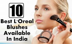 10 Best L'Oreal Blushes Available In India