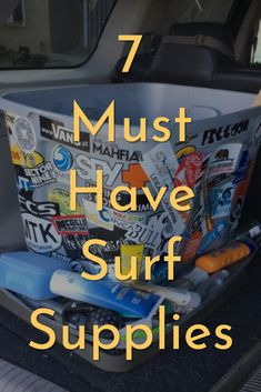 7 must have surf supplies that you should have in your car or truck