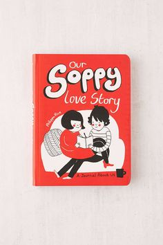 Our Soppy Love Story: A Journal About Us By Philippa Rice