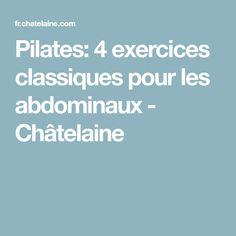 Pilates: 4 exercices classiques pour les abdominaux - Châtelaine