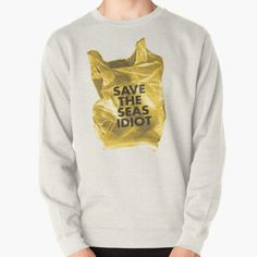 Don't use plastic, save the seas instead. Plastic bag design, save the oceans, street fashion, grunge Millions of unique designs by independent artists. Find your thing. Plastic Bag Design, Oceans, Graphic Sweatshirt, T Shirt, Street Fashion, Grunge, Street Style, Artists, Sea