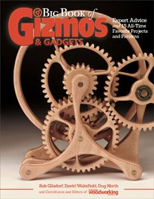 Big Book of Gizmos & Gadgets: Expert Advice and 15 All-Time Favorite Projects and Patterns (Fox Chapel Publishing) Step-by-Step Wooden Mechanical . Pattern Pack (Scroll Saw Woodworking/Crafts) Woodworking Books, Woodworking Patterns, Woodworking Projects, Woodworking Supplies, Rockler Woodworking, Wood Projects, Woodworking Skills, Wooden Gear Clock, Wooden Gears