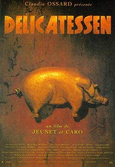 Delicatessen (1991), directed by Jean-Pierre Jeunet and Marc Caro