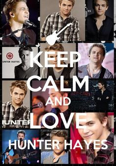 Keep Calm and Love Hunter Hayes