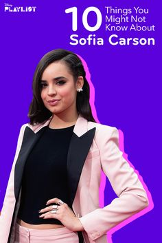 10 Things You Might Not Know About Sofia Carson