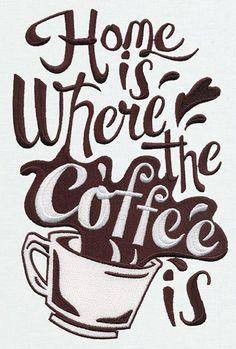 Home is Where the Coffee Is – Embroidered Flour Sack Hand/Dish Towel Zuhause ist, wo der Kaffee ist – bestickter Mehlsack Hand / Geschirrtuch Coffee Art, I Love Coffee, Coffee Break, My Coffee, Coffee Drinks, Coffee Cups, Coffee Maker, Starbucks Coffee, Starbucks Art