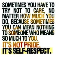 Sometimes you to try not to care...