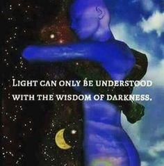 """Light can only be understood with the wisdom of darkness. Spiritual Love, Spiritual Wisdom, Spiritual Inspiration, Spiritual Meditation, Spiritual Gangster, Awakening Quotes, Spiritual Awakening, Stage Yoga, Yoga Lyon"