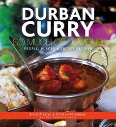 """The 2015 Gourmand World Cookbook Award judges have chosen """"Durban Curry, So Much of Flavour,"""" by Erica Platter and Clinton Friedman (PawPaw Publishers) as. Spicy Recipes, Curry Recipes, Indian Food Recipes, Beef Recipes, Ethnic Recipes, Asian Recipes, South African Curry Recipe, South African Recipes, Mutton Curry Recipe"""