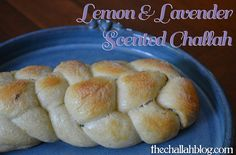 The Challah Blog: Lemon and Lavender Scented Challah