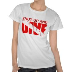 Shop Shut Up And Dive T-Shirt created by servopuff. Gifts For Scuba Divers, Shut Up, Wardrobe Staples, Diving, Fitness Models, Cool Designs, Casual, Fabric, Mens Tops