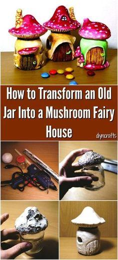 How to Transform an Old Jar Into a Mushroom Fairy House