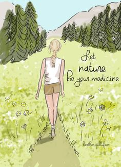 Let Nature Be your Medicine Nature Lover by RoseHillDesignStudio