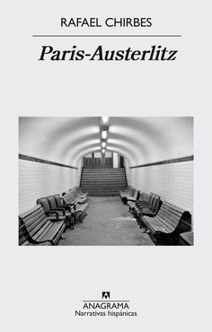 Paris-Austerlitz ebook by Rafael Chirbes - Rakuten Kobo Cgi, Chevrolet Logo, Napoleon, Mayo, Madrid, Free Apps, Audiobooks, Barcelona, Editorial