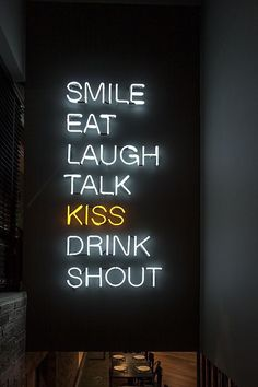 Smile, eat, laugh, talk, kiss, drink, should NEON