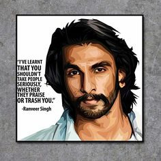 """""""I'VE LEARNT THAT YOU SHOULDN'T TAKE PEOPLE SERIOUSLY WHETHER THEY PRAISE YOU OR TRASH YOU."""" - Ranveer Singh. Size- 10""""×10"""" WhatsApp us directly to order now No. +91-8691803585 Site: www.popartfactory.in #RanveerSingh#Shouldn'tTakePeopleSeriously#Bollywood#Quotes#artgram#artist#artwork#frames#wallart#popartfactory"""