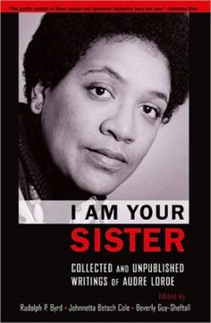 I Am Your Sister, by Audre Lorde | 20 Books That Make You A Better Twentysomething