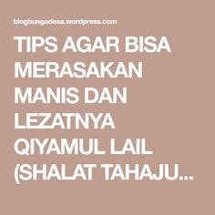 TIPS AGAR BISA MERASAKAN MANIS DAN LEZATNYA QIYAMUL LAIL (SHALAT TAHAJUD), By : Ustad Yusuf Mansyur   Bunga Desa